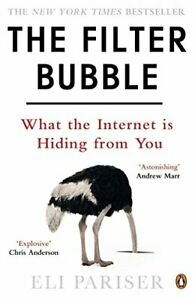 The Filter Bubble: What The Internet Is Hiding From You by Eli Pariser (Paperbac