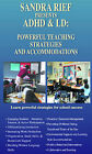 ADHD and LD: Powerful Teaching Strategies and Accommodations by Sandra Rief (Video, 2004)