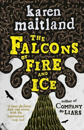 The Falcons of Fire and Ice,Karen Maitland