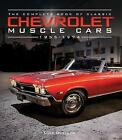 The Complete Book of Classic Chevrolet Muscle Cars: 1955-1974 by Mike Mueller (Hardback, 2017)