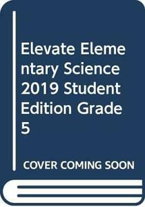 ELEVATE ELEMENTARY SCIENCE 2019 STUDENT EDITION GRADE 5 by Scott Foresman