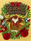 Willy the Texas Longhorn by Alan Elliott (Hardback, 2013)