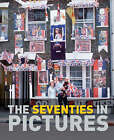 The Seventies in Pictures by Parragon Book Service Ltd (Hardback, 2007)