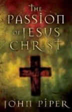 The Passion of Jesus : Fifty Reasons Why He Came to Die by John Piper Free Ship