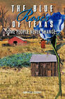 The Blue Roses of Texas: Some People Never Change... by Makayla Durfey (Paperback, 2011)