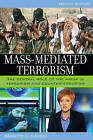 Mass-mediated Terrorism: The Central Role of the Media in Terrorism and Counterterrorism by Brigitte L. Nacos (Paperback, 2007)