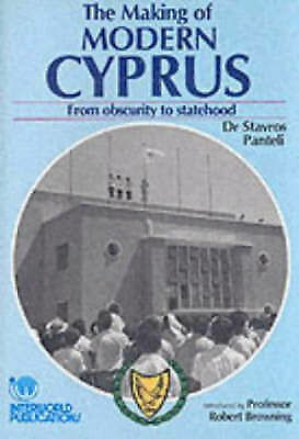 The Making of Modern Cyprus: From Obscurity to Statehood, Panteli, Stavros, Very