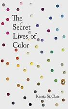 The Secret Lives of Color by Kassia St Clair (2017, Hardcover)