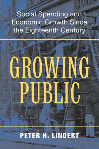 Growing Public: Volume 1, The Story: Social Spending and Economic Growth Since