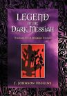 Legend of the Dark Messiah: Volume II-A Wicked Storm by J Johnson Higgins (Hardback, 2012)
