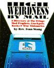 High Weirdness by Mail : A Directory of the Fringe - Mad Prophets, Crackpots, Kooks and True Visionaries by Ivan Stang (1988, Paperback)