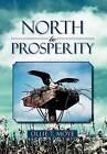 North to Prosperity by Ollie T Moye (Hardback, 2012)