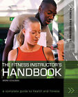 THE FITNESS INSTRUCTOR'S HANDBOOK By Morc Coulson - new