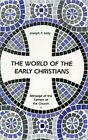 The World of the Early Christians by Joseph Kelly (Paperback, 1996)