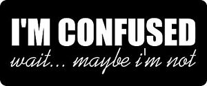 3-I-039-m-Confused-Wait-Maybe-I-039-m-Not-Hard-Hat-Biker-Helmet-Sticker-BS-1221