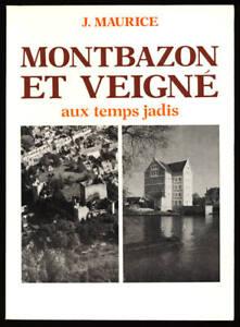 J-MAURICE-MONTBAZON-ET-VEIGNE-AU-TEMPS-JADIS