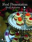 Food Presentation: Tips & Inspiration by Michelle Valigursky (Paperback, 2010)