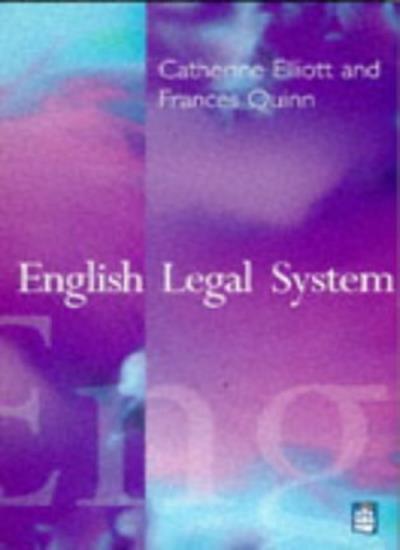 English Legal System,Catherine Elliott, Frances Quinn- 9780582238688