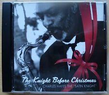CHARLES HAYES – THE KNIGHT BEFORE CHRISTMAS – US SDEG CD (2009)  NM