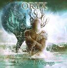 Mermaids Voyage by Oryx (CD, 2010, Oryx)