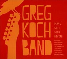 Plays Well With Others, Greg Koch Band, Good