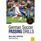 German Soccer Passing Drills More Than 100 Drills from the Pros by Peter Hyballa, Hans-Dieter Te Poel (Paperback, 2015)