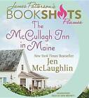 The McCullagh Inn in Maine by James Patterson (CD-Audio, 2016)