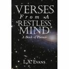 Verses from a Restless Mind: A Book of Poems by L a Evans (Paperback / softback, 2012)