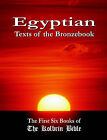 Egyptian Texts of the Bronzebook: The First Six Books of The Kolbrin Bible by Your Own World Books (Paperback, 2006)