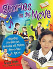 Stories on the Move: Integrating Literature and Movement with Children, from Infants to Age 14 by Arlene Cohen (Paperback, 2007)