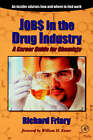 Job$ in the Drug Indu$try: a Career Guide for Chemists by Richard J. Friary (Paperback, 2000)
