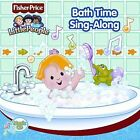Little People: Bath Time Sing-Along by Fisher-Price (CD, Aug-2006, Fisher-Price)