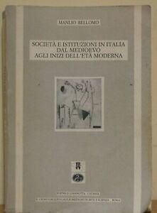 Società e istituzioni In Italia dal Medioevo agli inizi dell'Età moderna