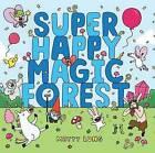 Super Happy Magic Forest by Matty Long (Hardback, 2016)