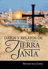 Datos y Relatos de Un Viaje a Tierra Santa by Refugio De La Garza (Paperback / softback, 2011)