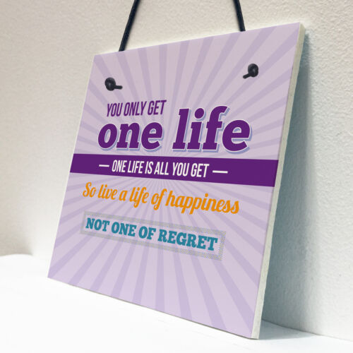 Inspirational Motivational One Life Quote Artwork Friendship Sign Gifts Plaque