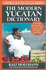 The Modern Yucatan Dictionary by Ralf Hollmann (Paperback / softback, 2013)