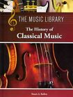 The History of Classical Music by Stuart a Kallen 9781420509441 (hardback 2013)