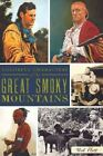 Colorful Characters of the Great Smoky Mountains by Bob Plott (Paperback / softback, 2011)