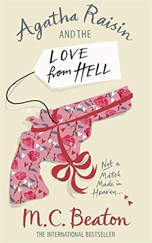1 of 1 - M C BEATON _ AGATHA RAISIN AND THE LOVE FROM HELL _ BRAND NEW A FORMAT_ FREEPOST