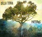 Patterns [Digipak] by Della Terra (CD, Dec-2011, CD Baby (distributor))