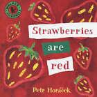 Strawberries are Red by Petr Horacek (Hardback, 2001)