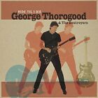 Ride 'Til I Die by George Thorogood & the Destroyers (CD, Mar-2003, Eagle Records (USA))