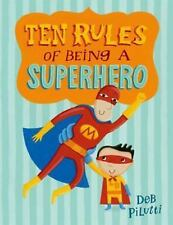 Ten Rules of Being a Superhero by Deb Pilutti (2014, Hardcover)