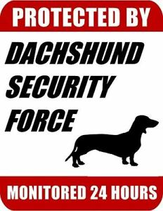 Protected-By-Dachshund-Security-Force-Monitored-24-Hours-Laminated-Dog-Sign
