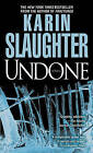 Undone by Karin Slaughter (Paperback / softback)