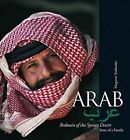 Arab. Bedouin of the Syrian Desert: Story of a Family by Megumi Yoshitake (Hardback, 2014)
