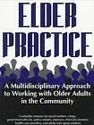 Elder Practice by etc., Nieli Langer, Terry Tirrito, Ilene Nathanson (Paperback, 1996)