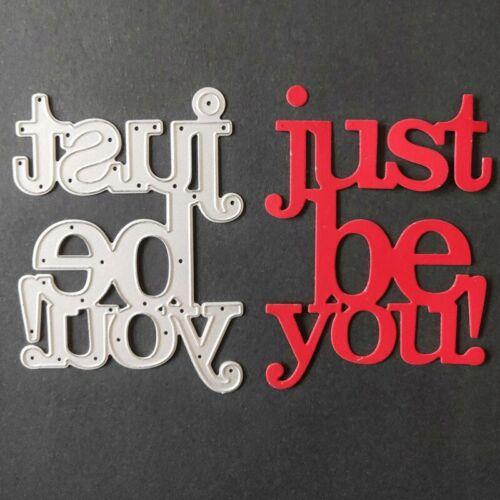 Just Be You Metal Cutting Dies Stencil Scrapbook Album Paper Embossing Pl r wn