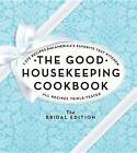 The Good Housekeeping Cookbook: The Bridal Edition: 1,275 Recipes from America's Favorite Test Kitchen by Sterling Publishing Co Inc(Hardback)